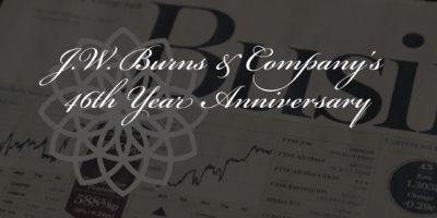 J.W. Burns & Company's 46th Year Anniversary